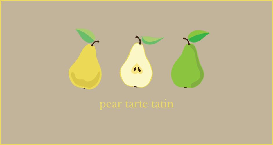Baking Class … the Pear Tarte Tatin