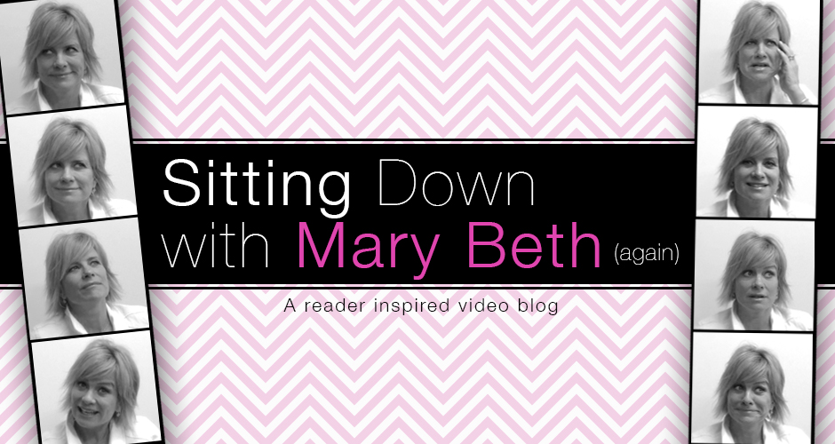 Sitting Down with Mary Beth (again)